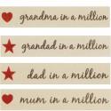 15mm Dad In A Million Berisford Ribbon Mum, Grandad, Grandma